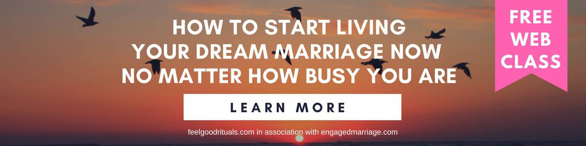 How to Start Living Your Dream Marriage Now