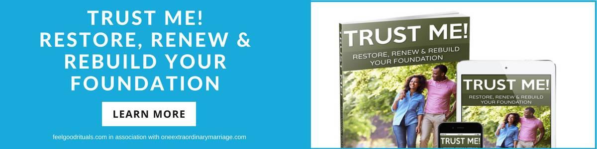 Trust me! Restore, Renew and Rebuild Your Trust