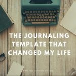 The Journaling Template That Changed My Life
