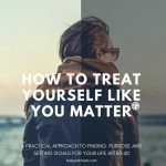 How to Treat Yourself Like You Matter